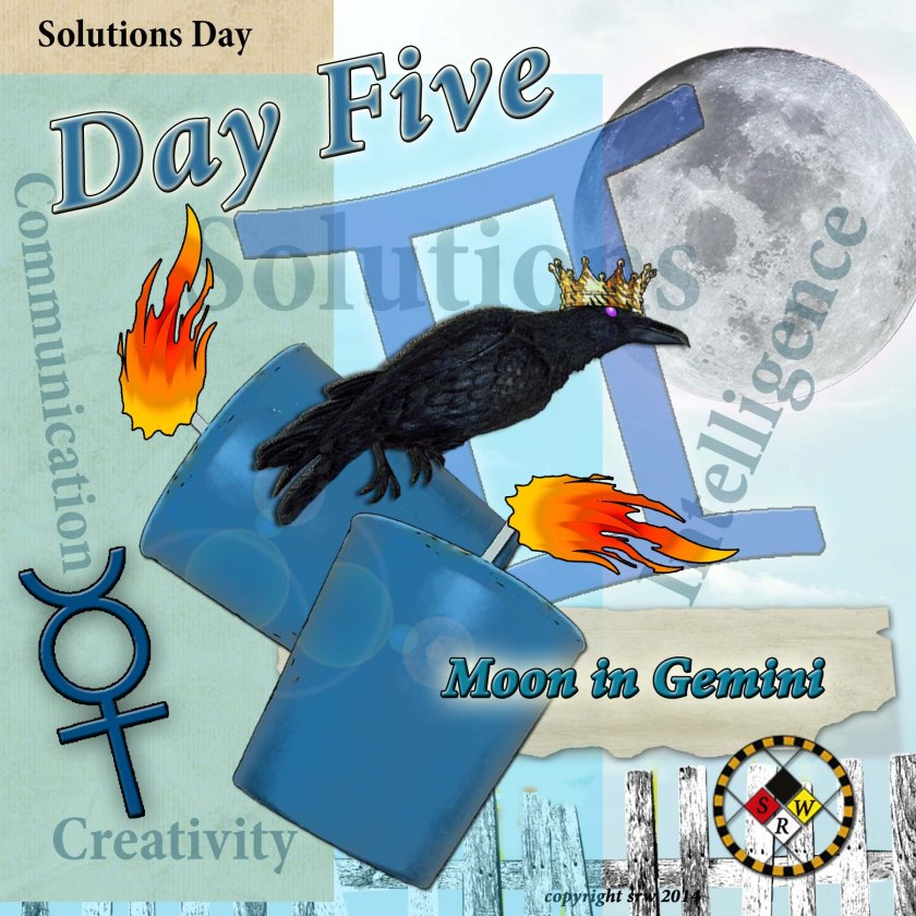 Day Five -- Solutions Day!  Try using an herbal mixture of spearmint, eyebright, dill, lavender and mugwort to make a solution oriented conjuring bag.  Dress with Gemini or Mercury Planetary magickal oil.